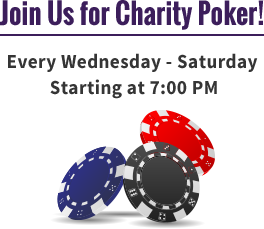 Join us for poker Wednesday thru Saturday starting at 7 PM